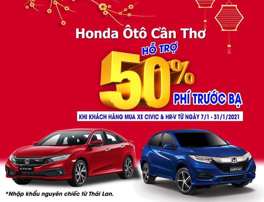 Honda ô tô 5S Cần Thơ hỗ trợ 50% lệ phí trước bạ khi khách hàng mua xe Civic & HR-V